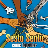Sesto Sento - Come Together