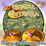 Digital Samsara - Observing Phenomena