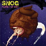 Snog - Planet Of Shit