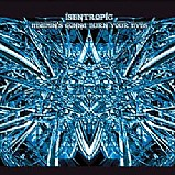 Isentropic - Heaven's Gonna Burn Your Eyes