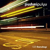 Pushmipulyu - 133 Thursdays