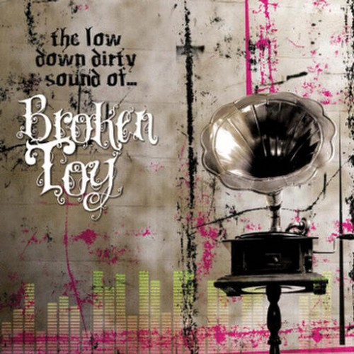 Broken Toy - The Low Down Dirty Sound of...: Front