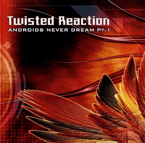 Twisted Reaction - Androids Never Dream Pt.1: Front