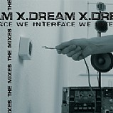 X-Dream - We Interface The Mixes