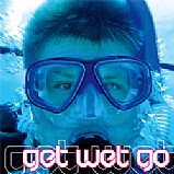Various Artists - Get Wet Go