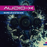 Audio-X - No One Can Stop Us Now!