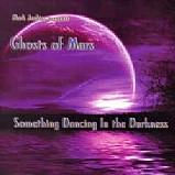 Ghosts Of Mars - Something Dancing In The Darkness