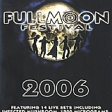 Various Artists - Fullmoon Festival 2006