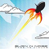 Burn In Noise - Passing Clouds