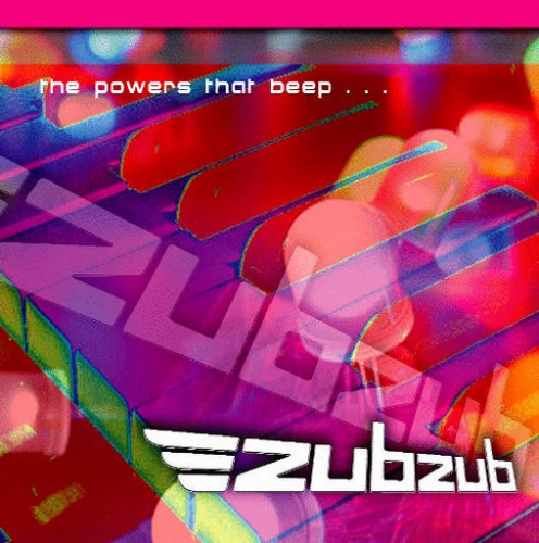 ZubZub - The Powers That Beep: Front