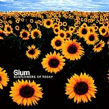 Slum - Sunflowers Of Today