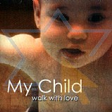 My Child - Walk with Love