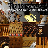 Dino Psaras - Where Words Fail Music Speaks