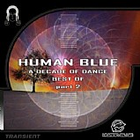 Human Blue - A Decade of Dance - Best of vol 2
