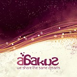 Abakus - We Share The Same Dreams