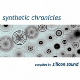 Various Artists - Synthetic Chronicles - Compiled By Silicon Sound