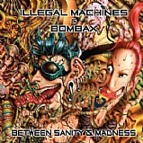 Illegal Machines vs Bombax - Between Sanity And Madness