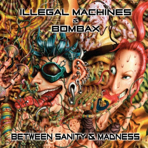 Illegal Machines vs Bombax - Between Sanity And Madness: Front