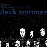 Dark Summer - The Tale Of A Broken Switch And The Lizard
